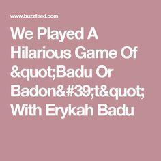"""We Played A Hilarious Game Of """"Badu Or Badon't"""" With Erykah Badu"""
