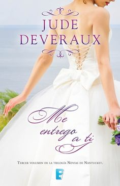 Buy Me entrego a ti (Trilogía Novias de Nantucket Serie Nantucket III by Jude Deveraux and Read this Book on Kobo's Free Apps. Discover Kobo's Vast Collection of Ebooks and Audiobooks Today - Over 4 Million Titles! Nantucket, Jude Deveraux, Sandra Brown, How To Be Likeable, Book Format, I Love Reading, Online Gratis, Ever After, Funny Moments