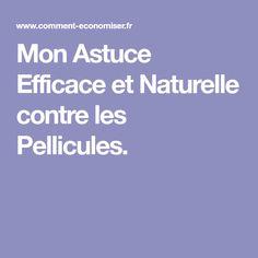 Mon Astuce Efficace et Naturelle contre les Pellicules.