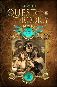 Amazon.com: The Quest of the Prodigy (The Alchemist of Time Book 1) eBook: C.E. Smith, Blue Harvest Creative, Bailey Karfelt: Books