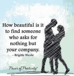 How Beautiful Is It To Find Someone Who Wants Nothing But Your Company love love quotes quotes quote beautiful love quote relationship quotes (Beauty Quotes Relationships) Marriage Words, Marriage Romance, Relationships Love, Relationship Quotes, Love Affair Quotes, How To Find Soulmate, Soul Mate Love, Beautiful Love Quotes, Power Of Positivity