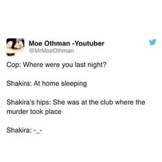 Shakira I swear!