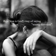 rejection is Gods way of saying, wrong direction, inspirational quotes