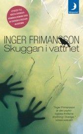 """Inger Frimansson - """"Skuggan i vattnet"""""""