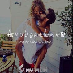 Amor es lo que me haces sentir cuando estoy a tu lado ..