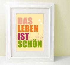 """Das Leben ist Schön - 8 x 10"""" inspirational print in german in pink, orange and green. $16.50, via Etsy."""