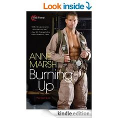 Burning Up (Smoke Jumpers) - Kindle edition by Anne Marsh. Contemporary Romance Kindle eBooks @ Amazon.com.