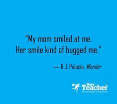 """My mom smiled at me. Her smile kind of hugged me."" - Wonder #bookquotes #parenting"