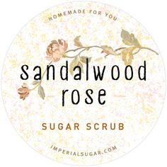 Sandalwood Rose Sugar Scrub Label