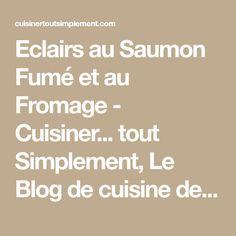 Eclairs au Saumon Fumé et au Fromage - Cuisiner... tout Simplement, Le Blog de cuisine de Nathalie