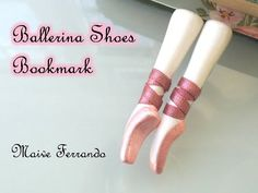 Polymer Clay Ballerina Shoes Bookmark Tutorial - YouTube