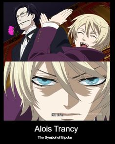 I was watching Black butler 2 today, and the entire time I'm thinking Alois Trancy could be the symbol of bipolar. Black Butler Alois, Black Butler Meme, Black Butler Kuroshitsuji, Black Butler Quotes, Black Butler Comics, Ciel Phantomhive, Alois Trancy, Black Butler Characters, Version Francaise