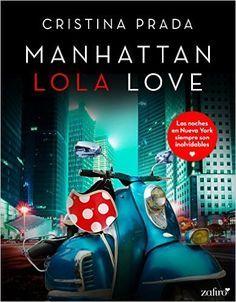 Descargar Manhattan Lola Love de Cristina Prada Kindle, PDF, eBook, Manhattan Lola Love PDF Gratis