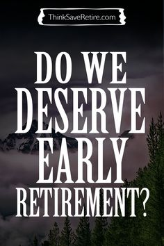 """""""To get what you want, deserve what you want. Trust, success, and admiration is earned."""" Charlie Munger. Agree? Disagree? Do we deserve what we get? What are we entitled to? Whats the difference? Do we deserve to retire early? From a guy retiring at 35."""