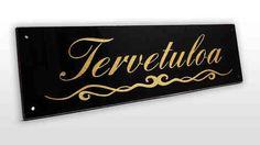 Tervetuloa-kyltti Graniitti Signs, Diy, Home Decor, Decoration Home, Bricolage, Room Decor, Shop Signs, Sign, Diys