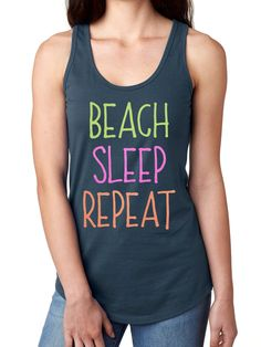 Beach Tank, Ladies Tank Top,  Vacation Shirts, Beach Clothes, Summer Clothing, Summer Shirts, Vacation Clothes, Beach Sleep Repeat by TeeRificDesigns on Etsy