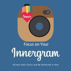 Focus on Your Innergram. Great theme for New Beginnings, YWIE, Girls Camp, Youth Conf. Tons of FREE Printables! Liu Cannon this is cute! I love the selfies decor