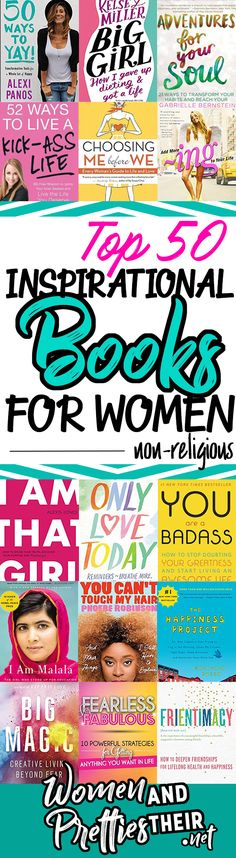 """I've gathered a list of the Top 50 best inspirational books for women. These non-religious books offer encouragement, empowerment, joy, and self love. Nothing can touch your soul like a powerful book. Every woman deserves some """"me-time"""" and these books offer just that! You can get all these on Amazon at a reasonable price. These books are written for women, by women. I tried to keep each book as non-religious as possible, so every type of woman can be inspired! via @JoyceDuboise"""