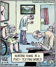 Know someone who's addicted to texting? Our pal Dan Piraro of Bizarro Comic explains the horror that awaits in their old age! Check out more neat Bizarro comics over at his website: Link . Bizarro Comic, Political Cartoons, Funny Cartoons, Funny Memes, Funny Quotes, Ot Memes, Easter Cartoons, Nurse Quotes, Medical Humor