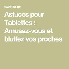 Astuces pour Tablettes : Amusez-vous et bluffez vos proches