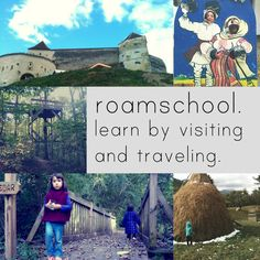 roamschooling - learn by visiting and traveling (a list of ideas based on this blogger's personal area - translate into our own)