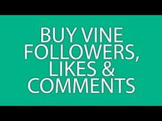 Buy Vine Followers | Likes | Revines | Comments for $1.00