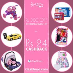 Rs. 300 off on orders abover Rs. 1499 just at firstcry and get additional Rs. 24 cashback from Cashkaro. To avail this exciting offer just visit firstcry through Cashkaro and start saving like never before. :- http://cashkaro.com/stores/firstcry