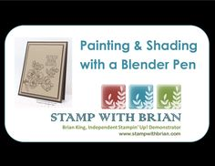 Painting & Shading with a Blender Pen, Stampin' Up!, Brian King