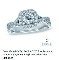 "My dream engagment ring from the Vera Wang ""LOVE"" collection."