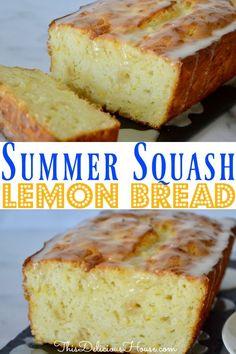 Yellow Squash Recipes, Summer Squash Recipes, Yellow Squash Bread Recipe, Just Desserts, Delicious Desserts, Yummy Food, Summer Squash Bread, Yellow Summer Squash, Lemon Bread