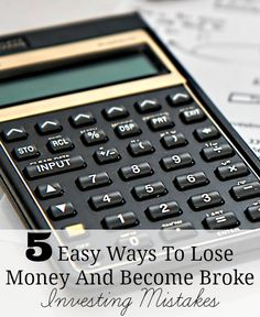 5 Easy Ways To Lose Money And Become Broke - Investing Mistakes. Whether we are talking about investing in the stock market, real estate, material objects, or something else, I'm sure all of us have heard a story about someone losing their money by making some sort of investing mistake. http://www.makingsenseofcents.com/2014/12/investing-mistakes.html #investing #money #moneytips