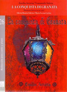 ARRIETA, Emilio. La conquista di Granata. Madrid: Instituto Complutense de Ciencias Musicales, 2007