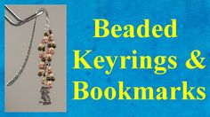 Beaded keyrings & bookmarks tutorial jewellery