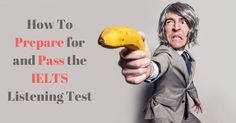 How To Prepare for and Pass the IELTS Listening Test