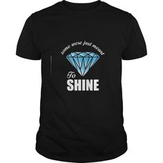 Some Were Just Mean To Shine Sorority Sister Rush T-Shirt  #gift #ideas #Popular #Everything #Videos #Shop #Animals #pets #Architecture #Art #Cars #motorcycles #Celebrities #DIY #crafts #Design #Education #Entertainment #Food #drink #Gardening #Geek #Hair #beauty #Health #fitness #History #Holidays #events #Home decor #Humor #Illustrations #posters #Kids #parenting #Men #Outdoors #Photography #Products #Quotes #Science #nature #Sports #Tattoos #Technology #Travel #Weddings #Women
