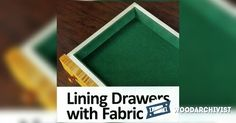 Lining Drawers with Fabric - Drawer Construction and Techniques | WoodArchivist.com