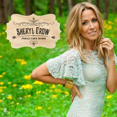 Sheryl Crow: Feels like home. Sheryl's back! Given my fetish for Sheryl and country music, can't miss this one!