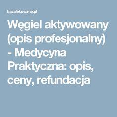 Węgiel aktywowany (opis profesjonalny) - Medycyna Praktyczna: opis, ceny, refundacja