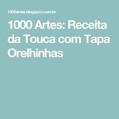1000 Artes: Receita da Touca com Tapa Orelhinhas