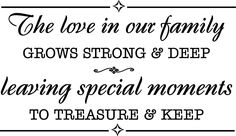 family tree quotes and sayings | The love in our family grows strong and deep leaving special ...