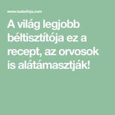 A világ legjobb béltisztítója ez a recept, az orvosok is alátámasztják! Green Life, Detox Tea, Superfood, The Cure, Health Fitness, Food And Drink, Math Equations, Healthy, Sport