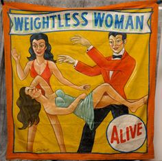 Circus Carnival Side Show Banners Canvas Weightless Woman Snap Wyatt by Circus Poster, Circus Art, Vintage Carnival, Vintage Circus, Strong Man Costume, Carnival Images, Creepy Carnival, Carnival Signs, Carnival Posters