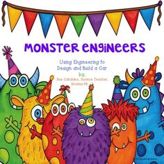 Your kids will be engineers designing and creating a car to help the Party Monsters. Meets the Next Generation Science Standards (NGSS). 4th Grade Science, Science Curriculum, Kindergarten Science, Stem Science, Elementary Science, Science Lessons, Teaching Science, Science For Kids, Science Activities