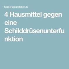 4 Hausmittel gegen eine Schilddrüsenunterfunktion I Am Bad, Autoimmune Disease, Medicinal Plants, Thyroid, Self Help, Healthy Living, Medicine, Health Fitness, Tips
