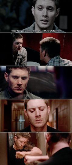 Dean Winchester: I know how you look into a mirror ... and hate what you see #spn