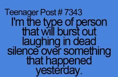 Teenager Post. People just don't get me when I do that