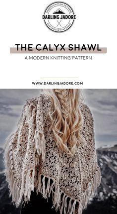#knit a beautiful lace #shawl with #tassels with this easy #knitting #pattern by Darling Jadore for The Calyx Shawl! #knitshawl #laceshawl #easyknitpattern #easyknittingpatterns #knitscarf #knittedshawl #knittedscarf #shawlknitpattern #scarfknitpattern #darlingjadore #westernknit #bohoknits #laceknittedshawls #laceknitshawl #laceshawls #darlingjadore #knitpattern #knitpatterns #knittingpattern #knittingpatterns #knitshawlpattern #shawlknitpattern #knitscarfpattern #scarfknitpattern