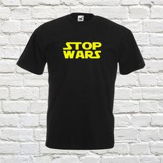 Check out this item in my Etsy shop https://www.etsy.com/uk/listing/261566470/stop-wars-star-wars-tee-funny-humour