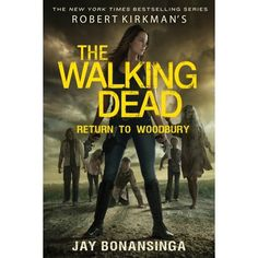 "Read ""Return to Woodbury"" by Jay Bonansinga available from Rakuten Kobo. Return to Woodbury by Jay Bonansinga is the eighth novel in Robert Kirkman's The Walking Dead spin-off series, is based . The Walking Dead, Walking Dead Returns, Walking Dead Series, Pan Macmillan, Fiction Stories, Fiction Books, Movies And Series, Dark Places, Zombie Apocalypse"