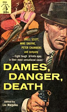 Harry Schaare: Dames, Danger, Death edited by  Leo Margulies/ Pyramid G504, 1960